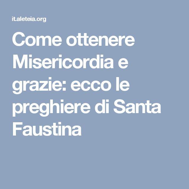 Come ottenere Misericordia e grazie: ecco le preghiere di Santa Faustina