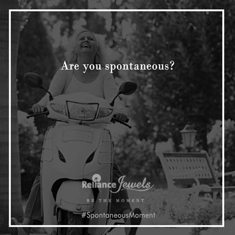 ‪#‎SpontaneousMoment‬ 'We all have our spontaneous moments. Share your best ones with us and stand a chance to win awesome goodies from Reliance Jewels! www.reliancejewels.com ‪#‎Reliance‬ ‪#‎RelianceJewels‬ ‪#‎Jewel‬ ‪#‎Jewellery‬ ‪#‎Contest‬ #SpontaneousMoment ‪#‎BeTheMoment‬