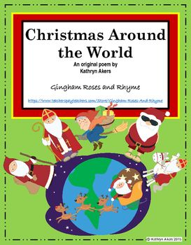 This is a poem about Christmas traditions in countries around the world.  The poem names the gift giver and traditions for the children in each country.  The countries are: France, Germany, England, Italy, Holland, Mexico, and Israel.The packet includes:A one page copy of the poem in a small font.A two page copy of the poem in a larger font for younger readers.ExcerptChristmas comes but once a year;it is recognized far and near.Each country in its own way,celebrates special holidays.