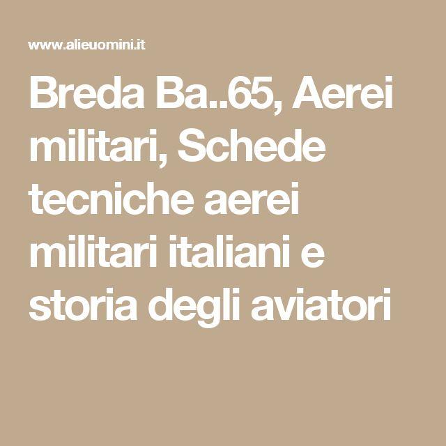 Breda Ba..65, Aerei militari, Schede tecniche aerei militari italiani e storia degli aviatori