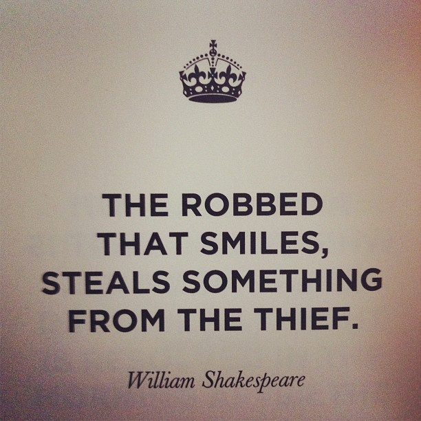 The robbed that smiles, steals something from the thief.