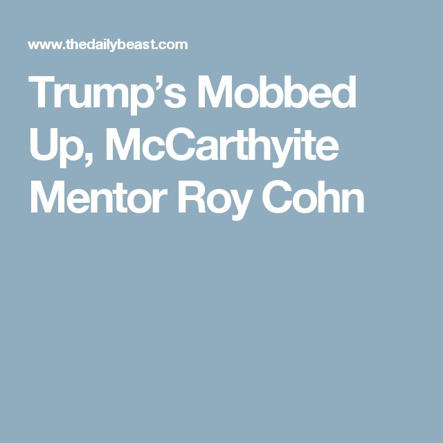 Trump's Mobbed Up, McCarthyite Mentor Roy Cohn
