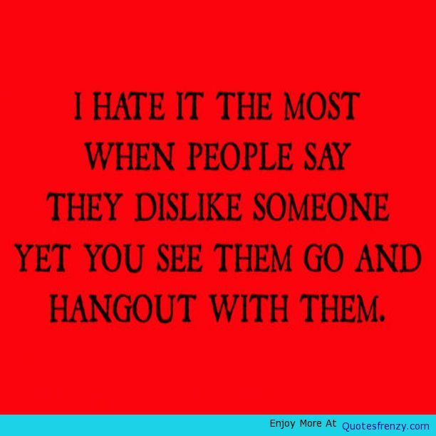 "This drives me crazy because I have to walk away from the insults and it's their ""bff""they are discussing! Really!"