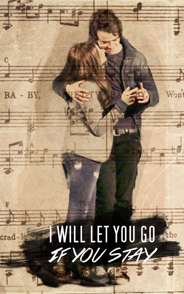 """I will let you go if you stay."""
