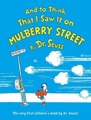 And to Think That I Saw It on Mulberry Street by Dr. Seuss, amazon.com