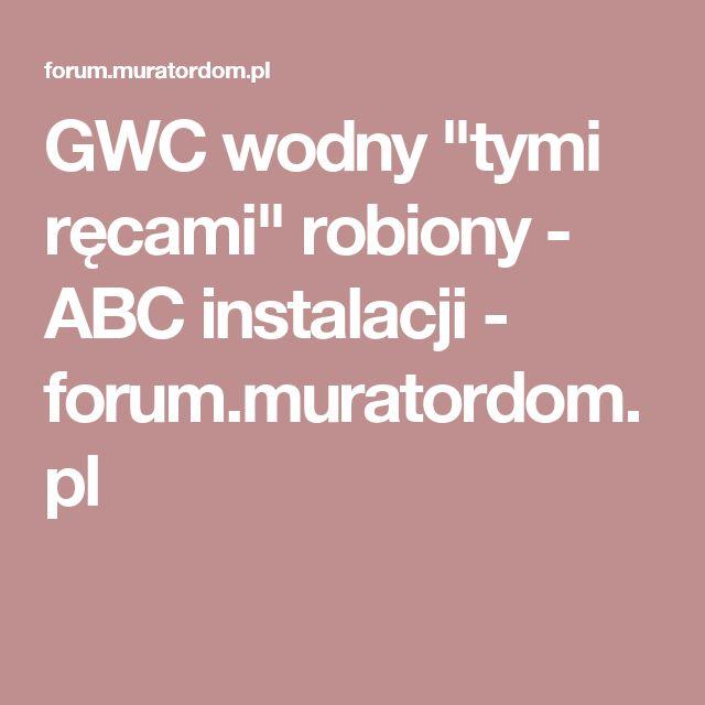 """GWC wodny """"tymi ręcami"""" robiony - ABC instalacji - forum.muratordom.pl"""