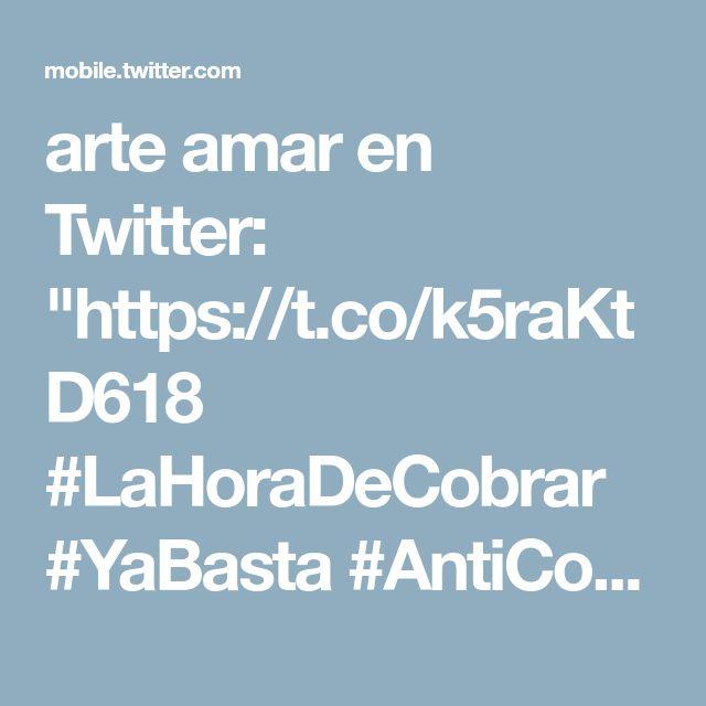 """arte amar en Twitter: """"https://t.co/k5raKtD618 #LaHoraDeCobrar #YaBasta #AntiCorrupcion #ParaisoDelTrinqueteYLaCorrupción #Elecciones2018 #RT #AmarremosLasManosAlCongreso #PorUnaReformaLaboralDelServicioPublico #CuevasDeLadrones #NoDesTuFirmaAOportunistasLadronesYAsesinos #CulturaPriistaDeLaCorrupción"""""""
