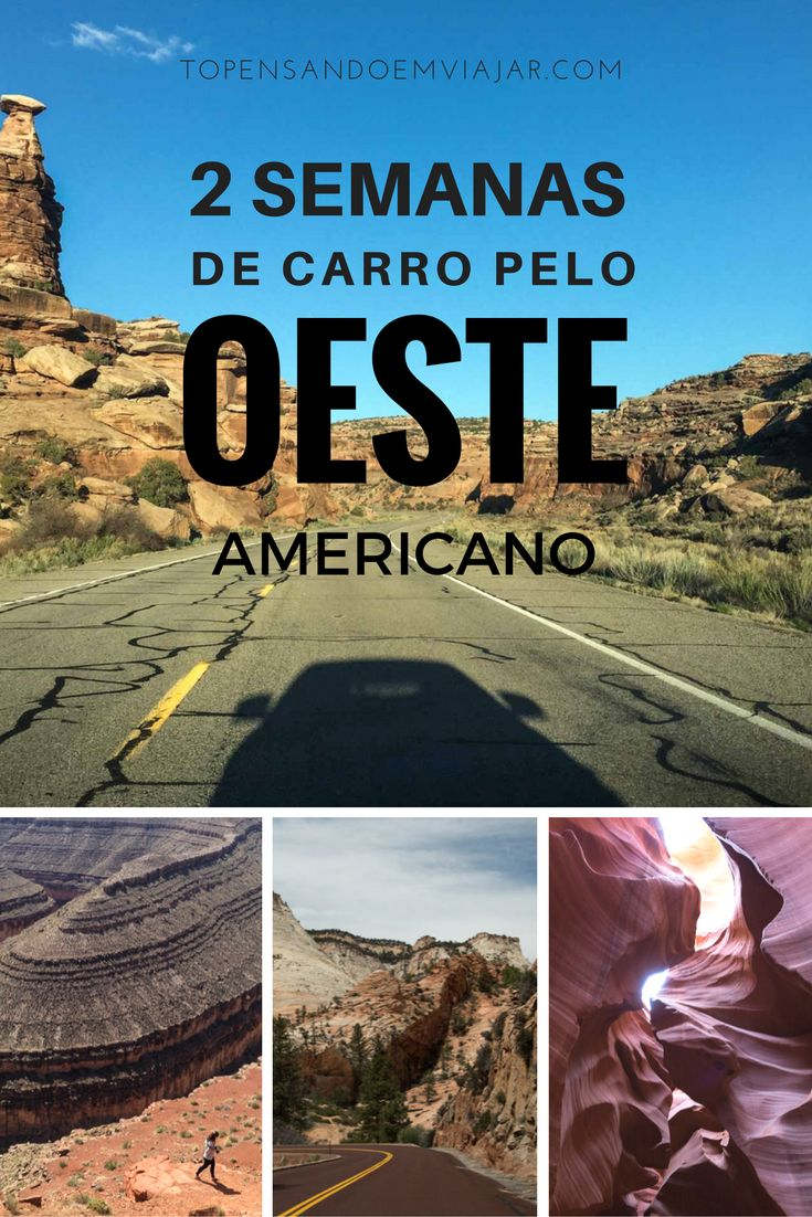 Roteiro da viagem de 2 semanas de carro pelo oeste americano. Essa road trip incrível incluiu lugares inspiradores nos estados do Arizona e Utah.