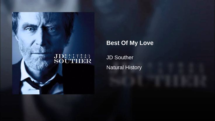 Provided to YouTube by Entertainment One Distribution US Best Of My Love · JD Souther Natural History ℗ Entertainment One Music Released on: 2011-05-31 Auto-...
