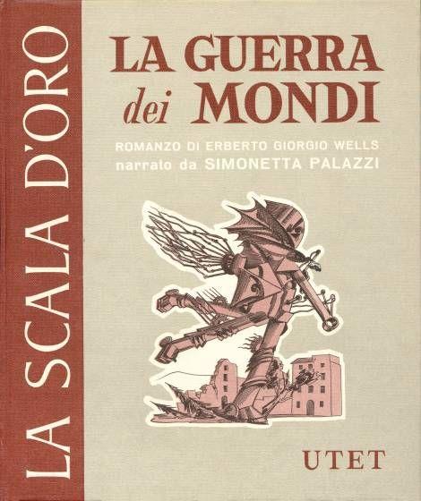UTET, La Scala d'Oro, 1958, Italian  Cover by Giuseppe Riccobaldi    Graphical elements: Tripods    Courtesy of François Beaulieu    An adaptation by Simonetta Palazzi.