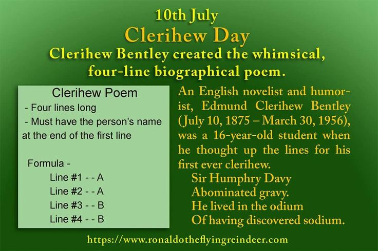 #today 10th July is #NationalClerihewDay #NationalPinaColadaDay #InternationalTownCriersDay  As with most poetry, the Clerihew is defined by a set of rules.  It must contain four lines, rhyming couplets of AA/BB, a person's name in the first line, say something about that person and it should be humorous.  It is meant to be a funny poem, of course.  NSync Stink Their music hurts my ears Imuch prefer Brittney Spears  #poetry  #poems  #poem