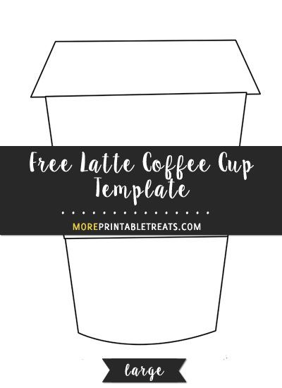 free latte coffee cup template large shapes and templates printables pinterest coffee. Black Bedroom Furniture Sets. Home Design Ideas