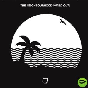 Album: Wiped Out! by The Neighbourhood
