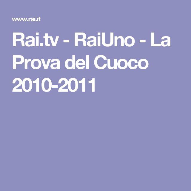 Rai.tv - RaiUno - La Prova del Cuoco 2010-2011