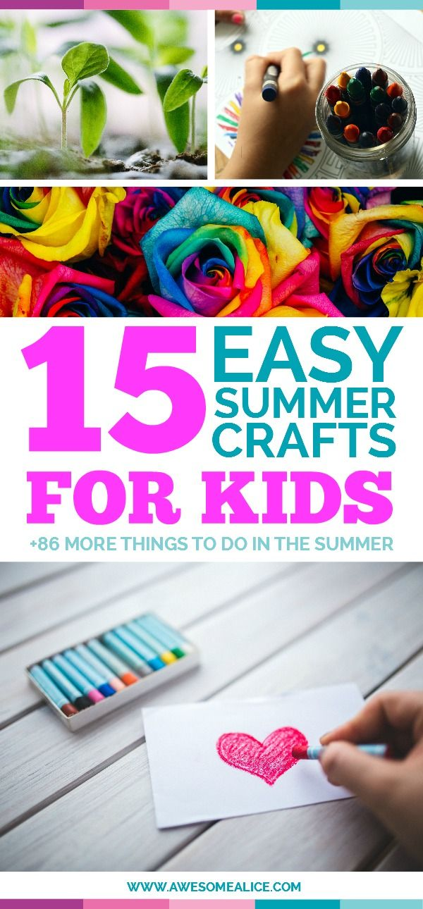 """Here's a list of 15 easy summer crafts for kids. Put these 101 activities on your summer bucket list and it will prevent your kids from being bored, and let them create memories that will last all the way to the first day of school when they're asked: """"What did you do this summer?"""""""