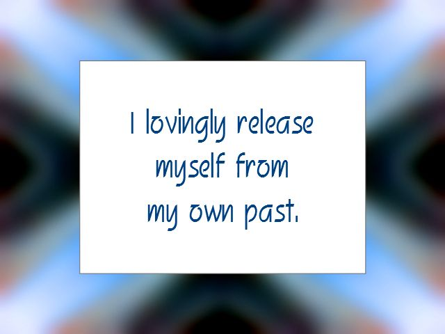 """Daily Affirmation for August 28, 2015 #affirmation #inspiration - """"I lovingly release myself from my own past."""" http://www.lawofatractions.com/a-workshop-of-new-experience-and-knowledge/"""