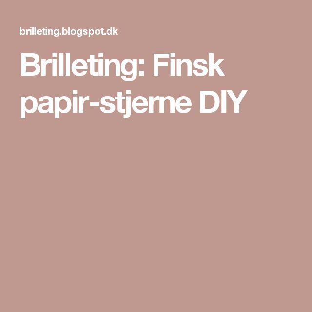Brilleting: Finsk papir-stjerne DIY
