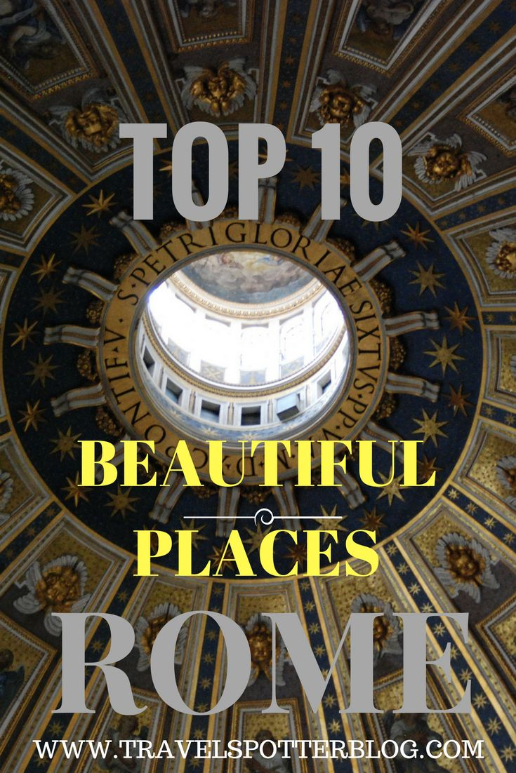 Top 10 Beautiful Places in Rome http://travelspotterblog.com/2017/02/10/top-10-beautiful-places-in-rome/