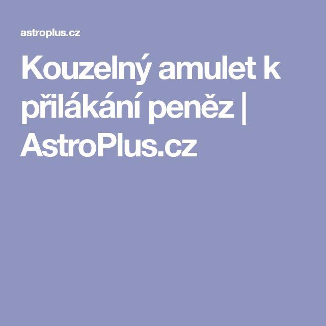 Kouzelný amulet k přilákání peněz   AstroPlus.cz