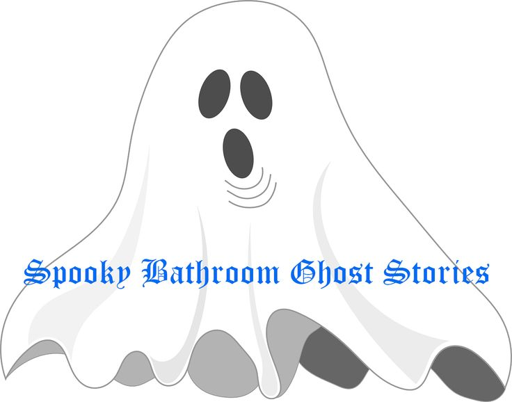Today I Learned: A Few Bathroom Ghost Stories