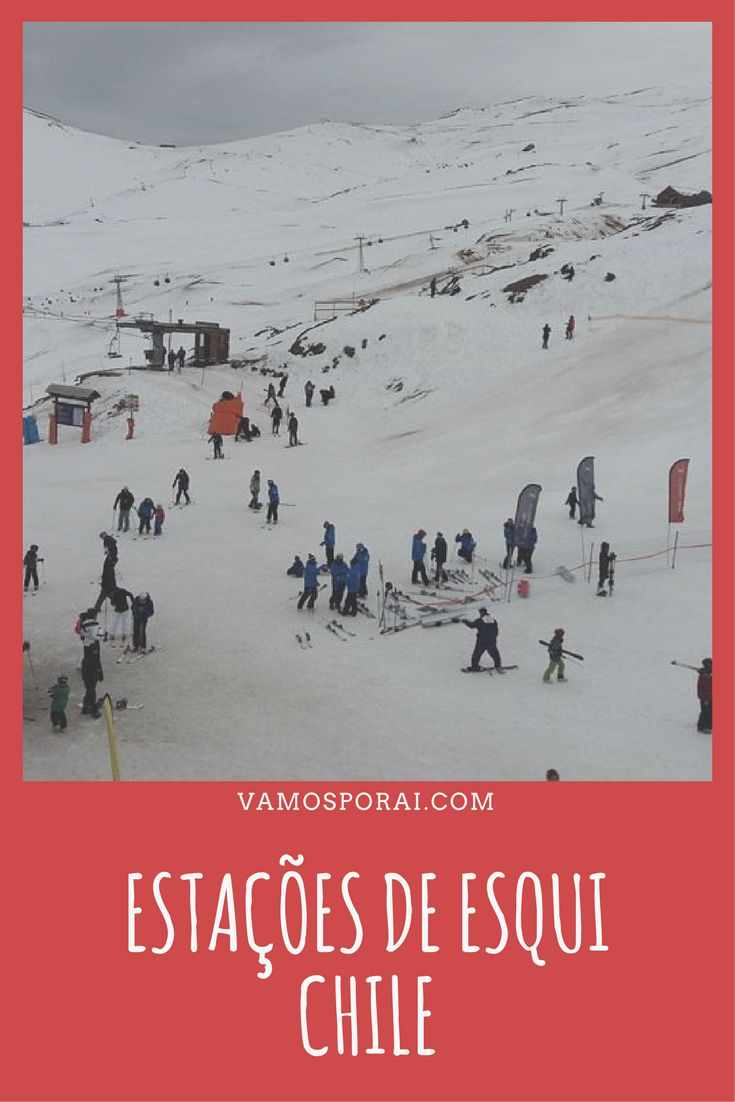 Quer conhecer as principais estações de esqui do Chile? São elas: Valle Nevado, Farellones, La Parva, El Colorado, Portillo, Corralco,  Antillanca, Pucón e Chillán