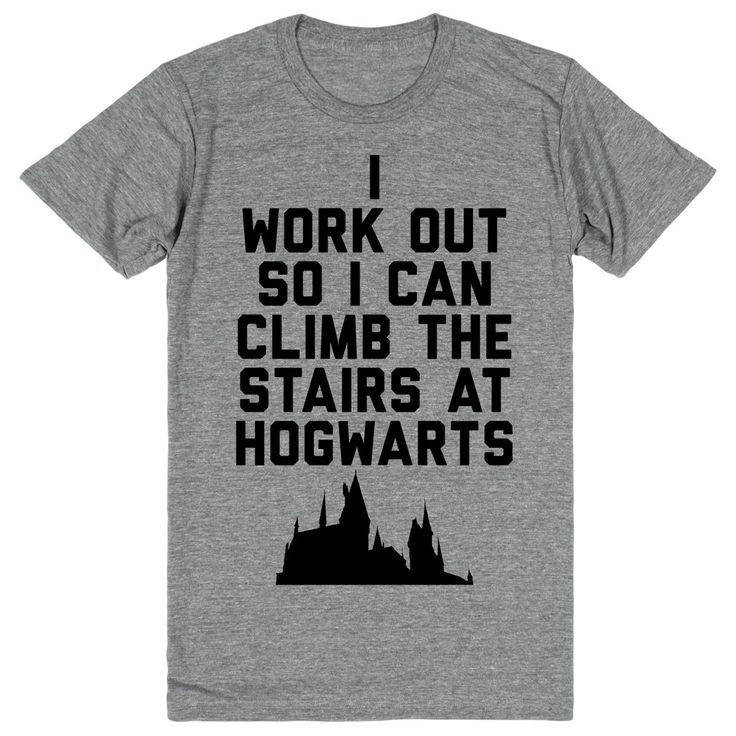 Harry Potter - I Workout So I Can Climb the Stairs at Hogwarts