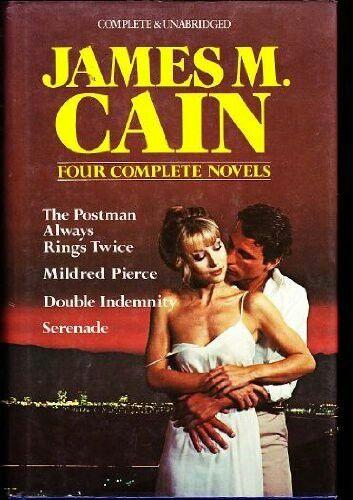 James M. Cain: Four Complete Novels ** by James M. Cain