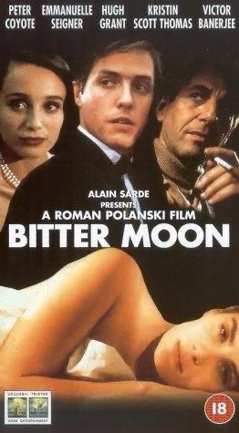 Bitter Moon (1992) -- Director:  Roman Polanski -- Cast: Peter Coyote, Emmanuelle Seigner, Hugh Grant, Kristin Scott Thomas, Victor Banerjee, Stockard Channing