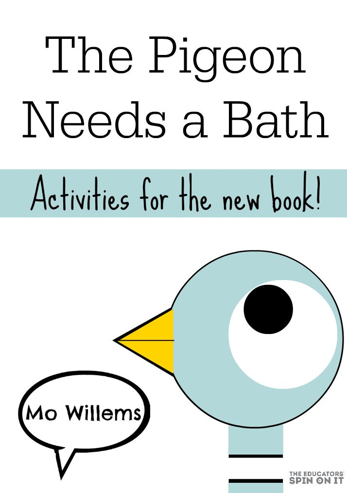 Activities and Resources to go with Mo Willems New Book: The Pigeon Needs a Bath