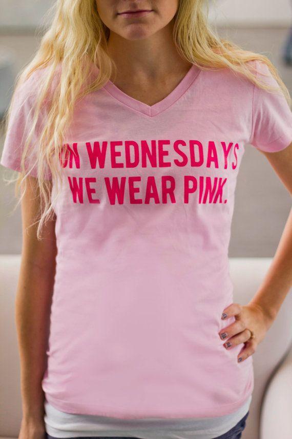 On Wednesdays We Wear Pink! | Tshirt heaven!! | Pinterest | We ...