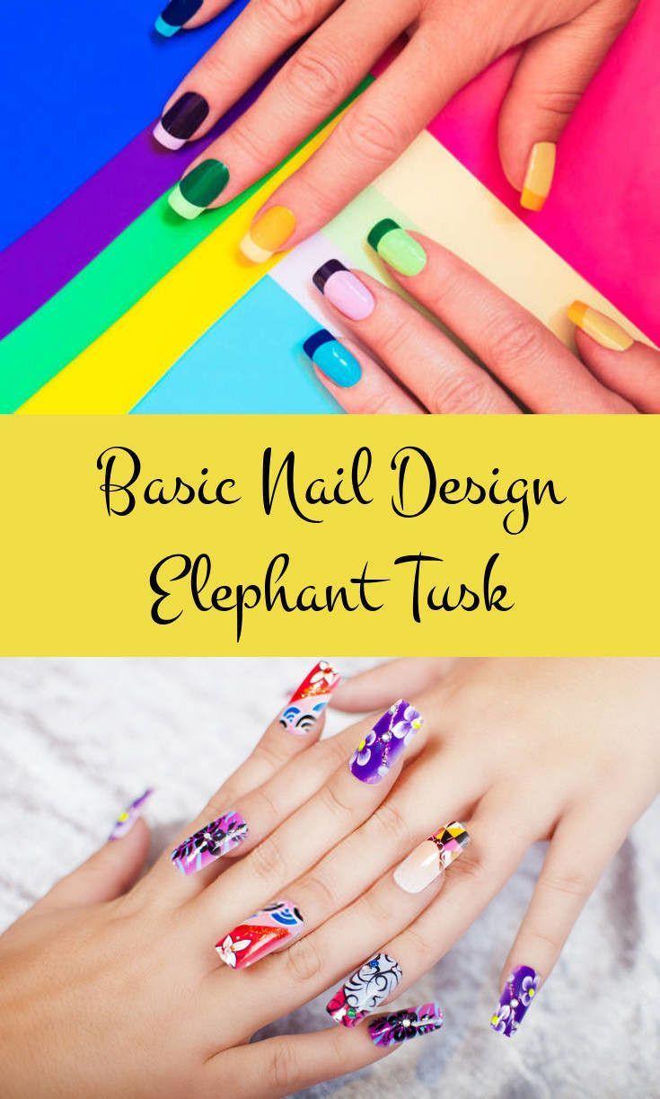 Basic Nail Design Elephant Tusk Yet Designing Your Nails Isn T As