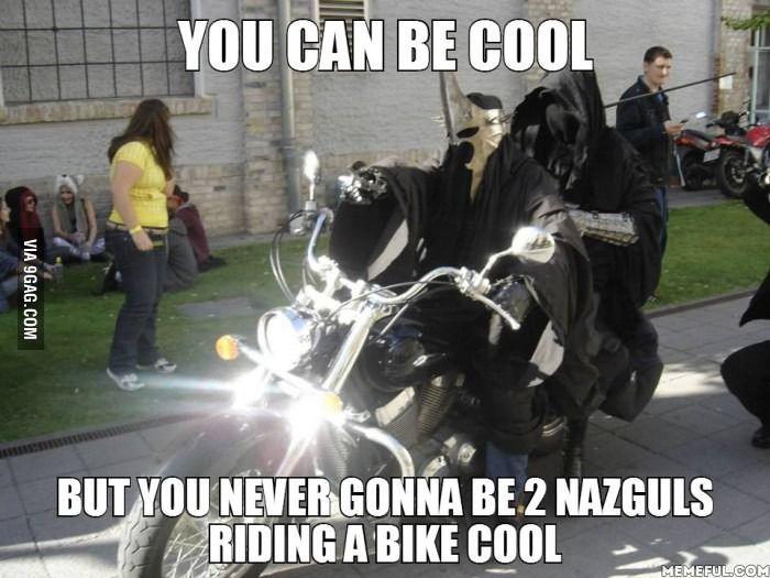 LOL! This was funny. lotr meme Nazgul Bike