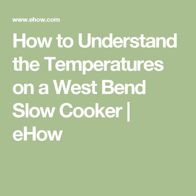 How to Understand the Temperatures on a West Bend Slow Cooker | eHow