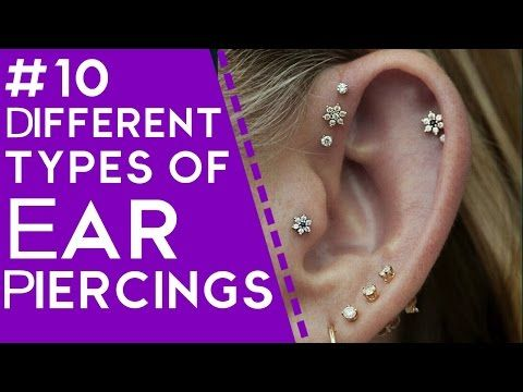 Top 10 Different Types Of Ear Piercings - YouTube