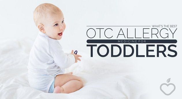 What's The Best OTC Allergy Medicine For Toddlers - Positive Health Wellness