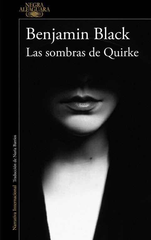 """""""Las sombras de Quirke (Quirke 7)"""", de Benjamin Black. El maestro irlandés y Premio Príncipe de Asturias sorprende con la mejor entrega de Black hasta la fecha."""
