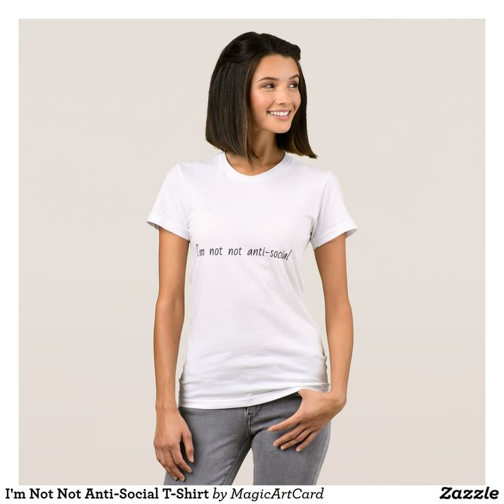 I'm Not Not Anti-Social T-Shirt