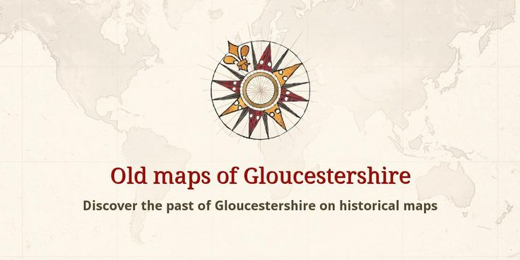 Old maps of Gloucestershire on Old Maps Online. Discover the past of Gloucestershire on historical maps.