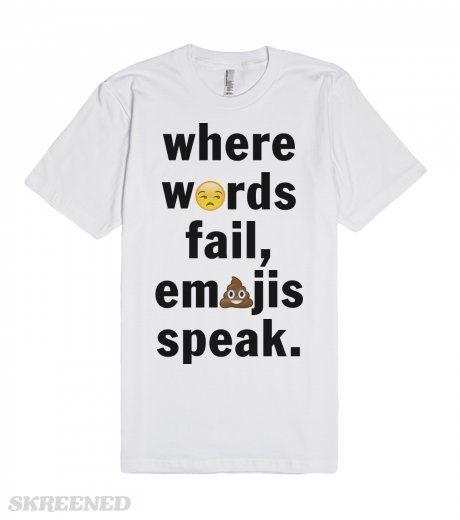 Where Words Fail, Emojis Speak | Where words fail, emoji speak.This modern twist on the classic phrase