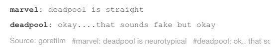 Deadpool, Wade Wilson, Wade Winston Wilson, Marvel, Marvel comics, MCU, superheroes, anti hero, avengers, spiderman, Peter Parker, tumblr, tumblr post, text post, post