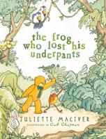 The Frog Who Lost His Underpants  by Juliet McIver