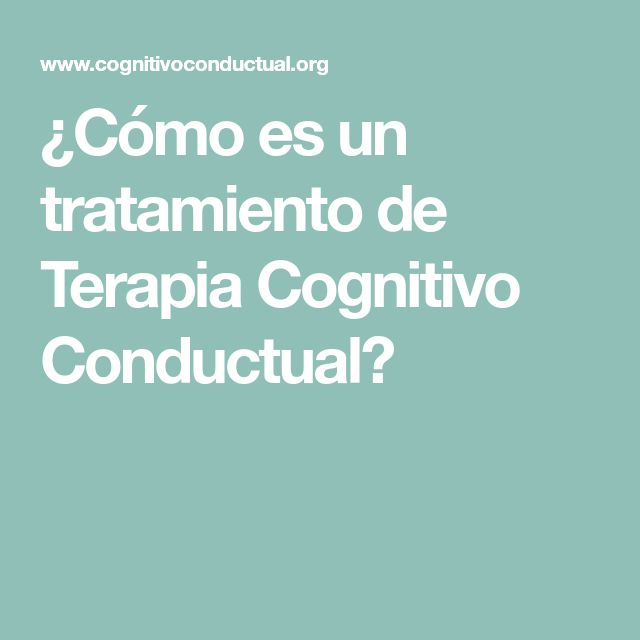 ¿Cómo es un tratamiento de Terapia Cognitivo Conductual?