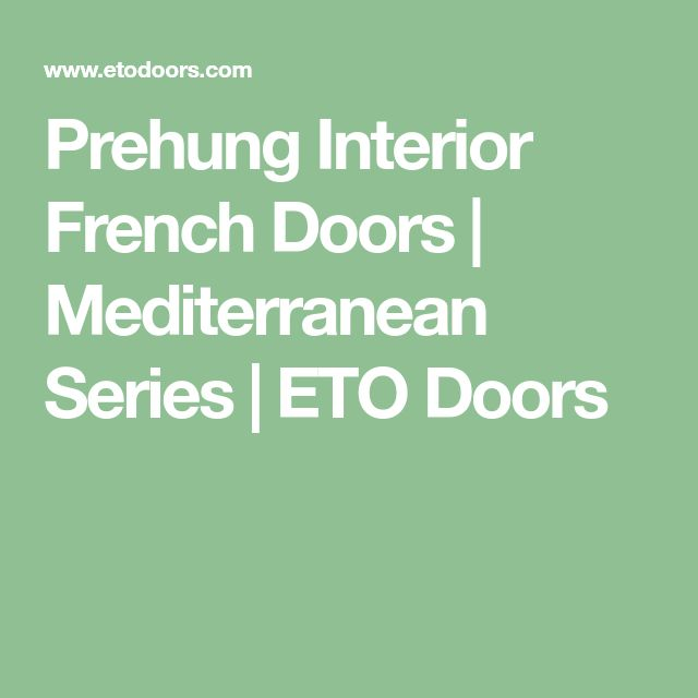 Prehung Interior French Doors | Mediterranean Series | ETO Doors