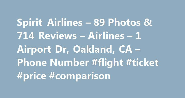 Spirit Airlines – 89 Photos & 714 Reviews – Airlines – 1 Airport Dr, Oakland, CA – Phone Number #flight #ticket #price #comparison http://cheap.remmont.com/spirit-airlines-89-photos-714-reviews-airlines-1-airport-dr-oakland-ca-phone-number-flight-ticket-price-comparison/  #chips ticket airlines # Spirit Airlines This airline is the worst airline to travel with! They have horrible customer service, uncomfortable seat. They arent the cheapest airline,… Read More This airline is the worst…