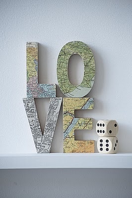 Love this idea... modge podge a map onto letters to spell out a word or quote