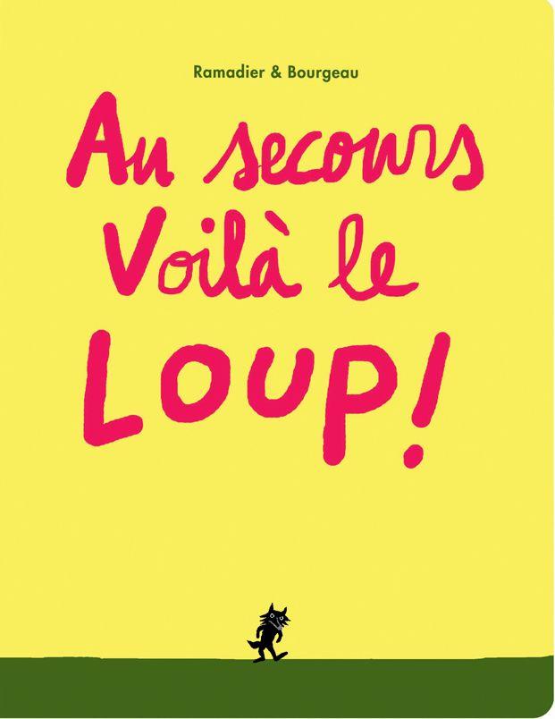 Au secours voilà le loup ! de Ramadier & Bourgeau L'école des loisirs dans la collection Loulou & Cie