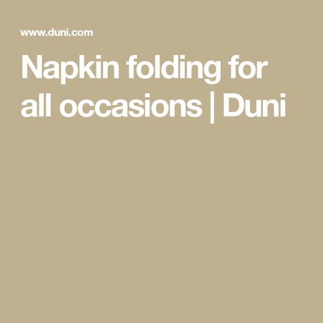 Napkin folding for all occasions | Duni