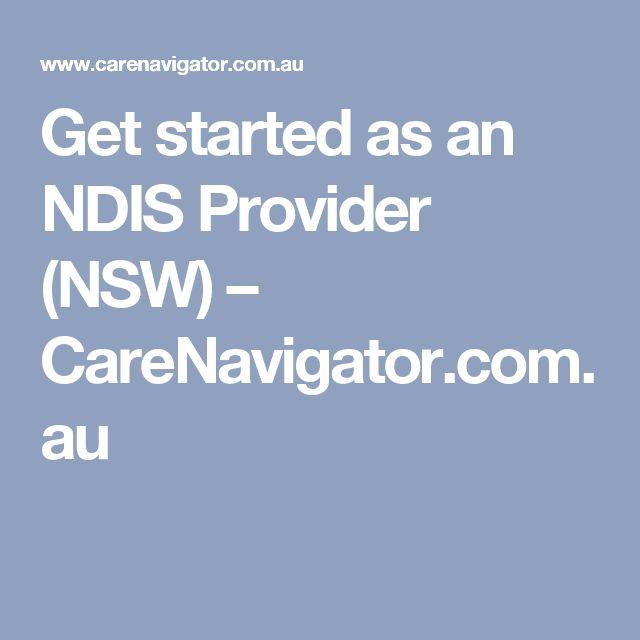 Get started as an NDIS Provider (NSW) – CareNavigator.com.au