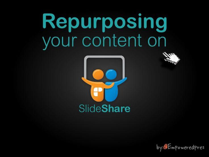6-tips-for-repurposing-content-on-slideshare by SlideShare via Slideshare