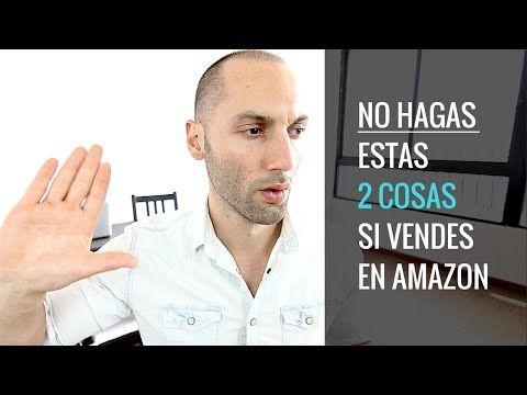 Cómo Vender en Amazon FBA   No Hagas estas 2 Cosas al Vender un Producto en Amazon - YouTube